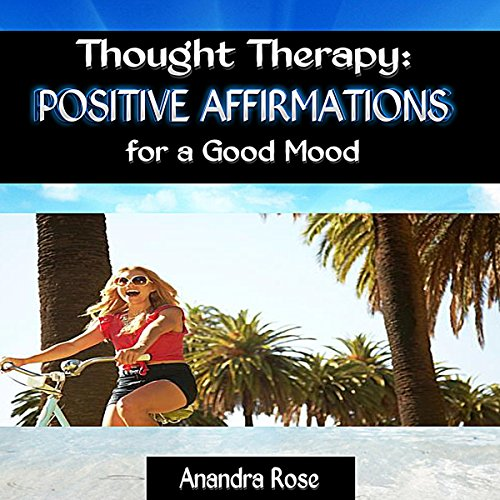 Thought Therapy: Positive Affirmations for a Good Mood audiobook cover art