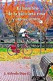 El hombre de la bicicleta rosa: Y otros cuentos