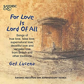 For Love Is Lord of All