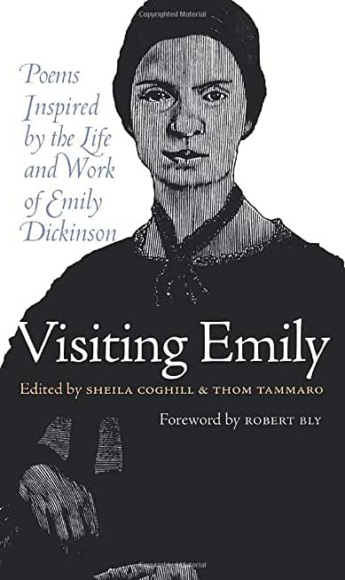 Visiting Emily: Poems Inspired by the Life & Work of Emily Dickinson
