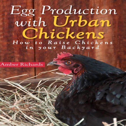 Egg Production with Urban Chickens audiobook cover art