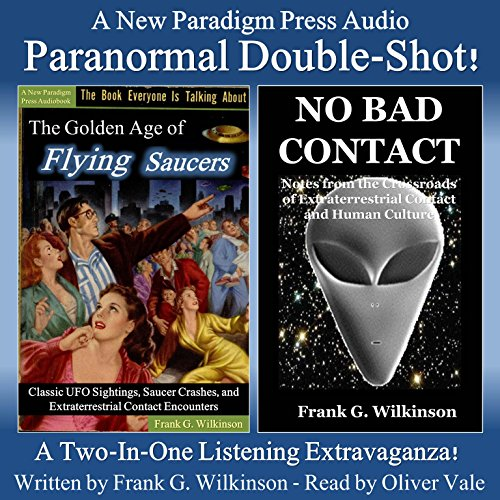 The Golden Age of Flying Saucers     Classic UFO Sightings, Saucer Crashes and Extraterrestrial Contact Encounters              By:                                                                                                                                 Frank G. Wilkinson                               Narrated by:                                                                                                                                 Oliver Vale                      Length: 3 hrs and 37 mins     2 ratings     Overall 5.0