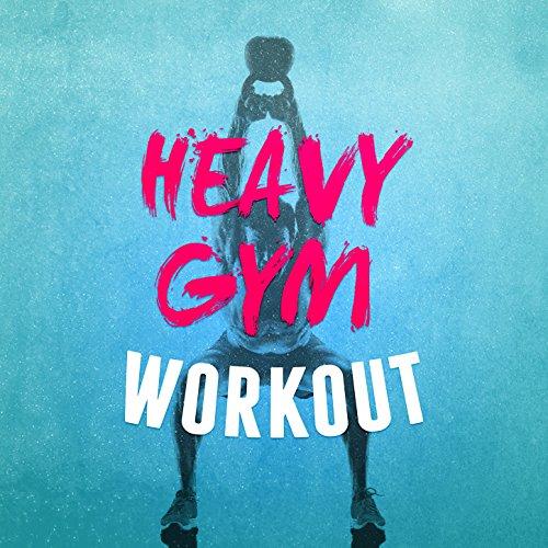 Heavy Gym Workout