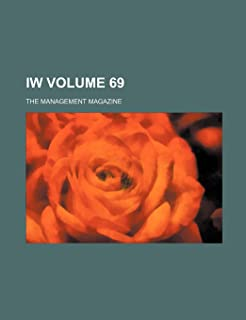 Iw Volume 69; The Management Magazine
