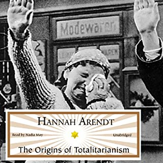 The Origins of Totalitarianism                   By:                                                                                                                                 Hannah Arendt                               Narrated by:                                                                                                                                 Nadia May                      Length: 23 hrs and 23 mins     12 ratings     Overall 4.6
