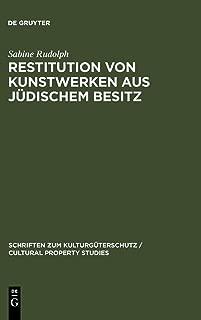 Restitution von Kunstwerken aus jüdischem Besitz (Schriften Zum Kulturguterschutz / Cultural Property Studies) (German Edition)