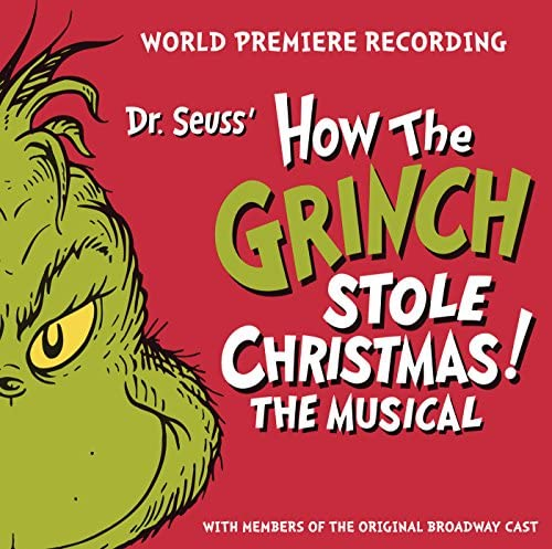 World Premiere Cast of Dr. Seuss' How the Grinch Stole Christmas!: The Musical