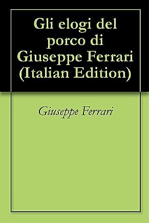 Gli elogi del porco di Giuseppe Ferrari