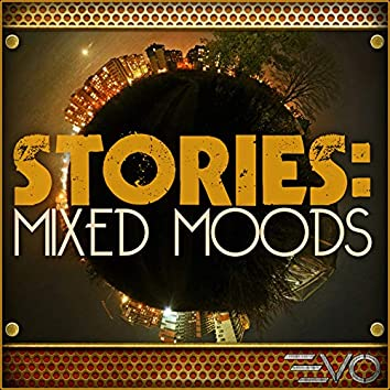 Stories: Mixed Moods