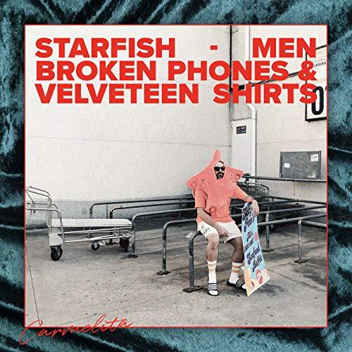 Starfish Men, Broken Phones & Velveteen Shirts