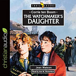 Corrie Ten Boom: The Watchmaker's Daughter     Trailblazers              By:                                                                                                                                 Jean Watson                               Narrated by:                                                                                                                                 Ann Richardson                      Length: 4 hrs and 28 mins     Not rated yet     Overall 0.0