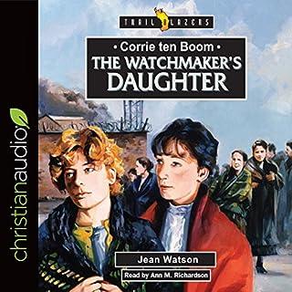 Corrie Ten Boom: The Watchmaker's Daughter cover art