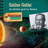 Galileo Galilei - Ein Weltbild gerät ins Wanken: Abenteuer & Wissen