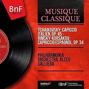 Tchaikovsky: Capiccio italien, Op. 45 - Rimsky-Korsakov: Capriccio espagnol, Op. 34 (Mono Version)
