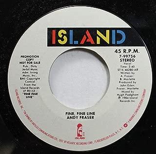 ANDY FRASER 45 RPM FINE, FINE LINE / FINE, FINE LINE