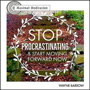 Stop Procrastinating & Start Moving Forward Now (feat. Zarah Lee Barrow)