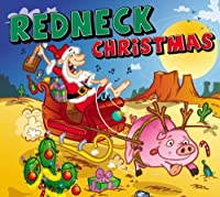 Redneck Christmas by Slidawg and the Redneck Ramblers