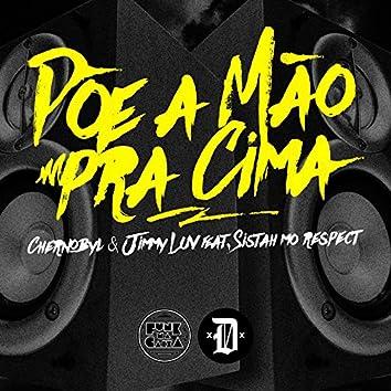 Põe a Mão pra Cima (feat. Sistah Mo Respect)