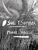 Sol y sombra - Miquel Barcelo