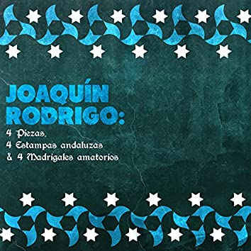 Joaquín Rodrigo: 4 Piezas, 4 Estampas Andaluzas & 4 Madrigales Amatorios