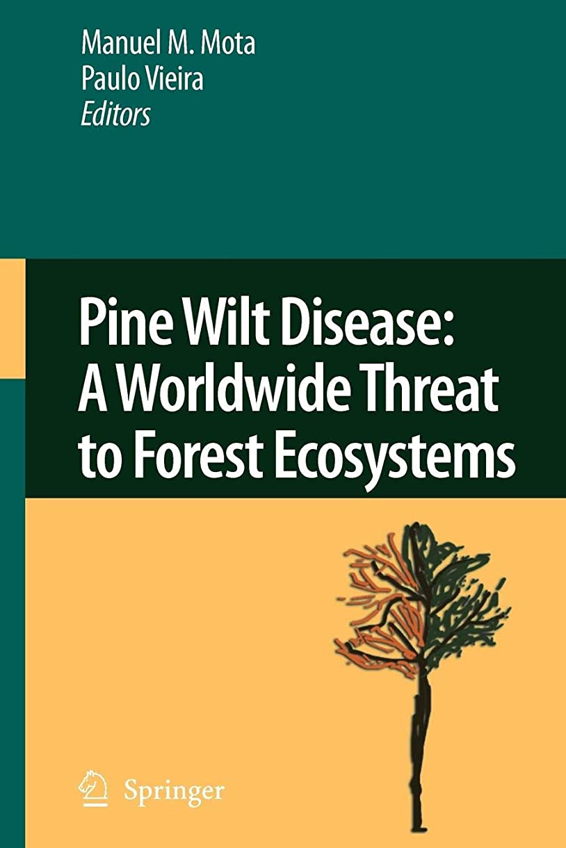 蛾指令オンスPine Wilt Disease: A Worldwide Threat to Forest Ecosystems