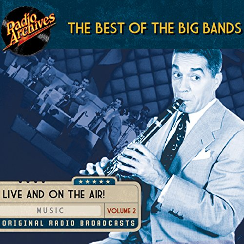 Best of the Big Bands, Volume 2                   By:                                                                                                                                 multiple radio networks                               Narrated by:                                                                                                                                 Tommy Dorsey,                                                                                        Woody Herman,                                                                                        Count Basie,                   and others                 Length: 9 hrs and 45 mins     Not rated yet     Overall 0.0