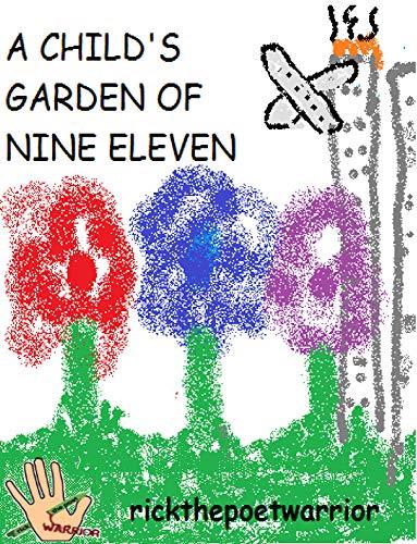 A Child's Garden Of Nine Eleven by [RickthePoetWarrior RickthePoetWarrior]
