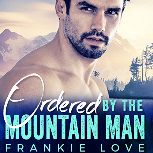 Ordered by the Mountain Man audiobook cover art