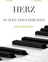 Herz: Scales and Exercises for the Piano: 375 Exercises (Revised Edition) (English Edition)