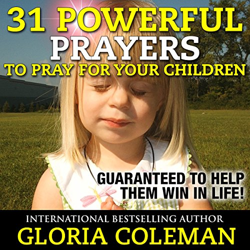 31 Powerful Prayers to Pray for Your Children  By  cover art