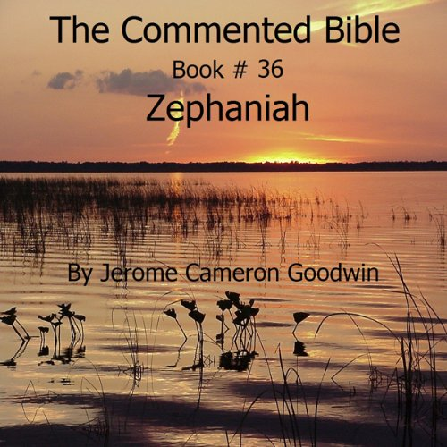 The Commented Bible: Book 36 - Zephaniah audiobook cover art