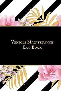 Vehicle Maintenance Logbook: Portable Car Maintenance Log Book For All Your Auto Maintenance, Repair & Gas Mileage. Repair Record Book Journal. Log Date, Mileage, Repairs And Maintenance.