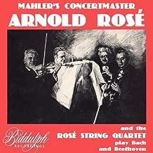 Mahler's Concertmaster: Arnold Rosé and the Rosé String Quartet