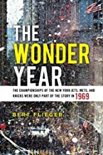The Wonder Year: The Championships of the New York Jets, Mets, and Knicks Were Only Part of the Story in 1969