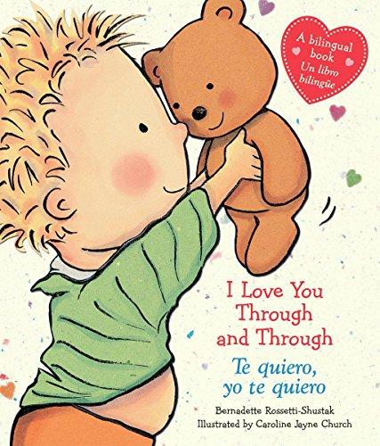 I Love You Through and Through / Te Quiero, Yo Te Quiero (Bilingual): (bilingual) = I Love You Through and Through / Te Quiero, Yo Te Quiero (Caroline Jayne Church)