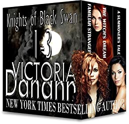 Knights of Black Swan Paranormal Romance Series, Books 1-3: Five Time Winner BEST PARANORMAL ROMANCE SERIES! (Knights of Black Swan Box Set Book 1) by [Victoria Danann]