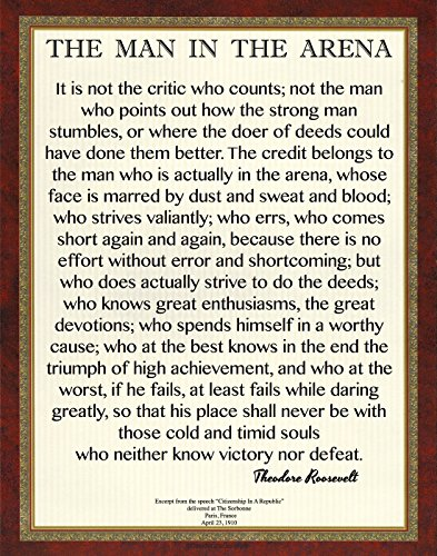 Desiderata Gallery Brand, 11x14 Words of Wisdom by Theodore Roosevelt - The Man in The Arena- Classic Print