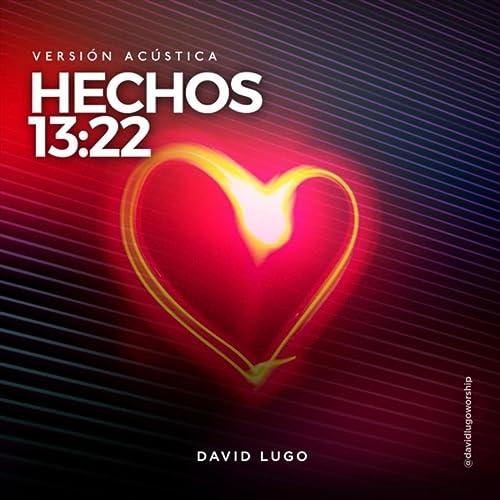 Hechos 13:22 (Versión Acústica) de David Lugo en Amazon ...