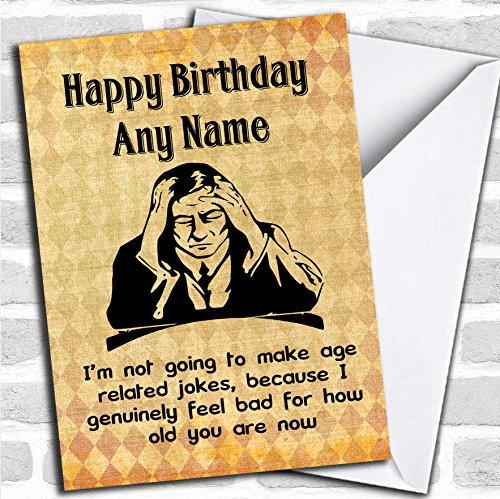 Grappige onbeleefde grap gaat niet naar leeftijd grappen verjaardagskaart maken met envelop, kan volledig worden gepersonaliseerd, snel en gratis verzonden