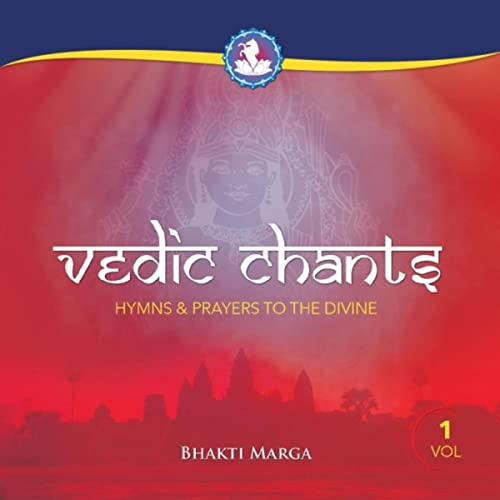 Vedic Chants, Vol  1: Hymns & Prayers to the Divine by