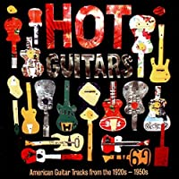 Hot Guitars-American Guitar Tracks from 1920s to T
