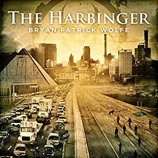 The Harbinger                   By:                                                                                                                                 Bryan Patrick Wolfe                               Narrated by:                                                                                                                                 Michael Ahr                      Length: 29 hrs and 44 mins     8 ratings     Overall 3.6