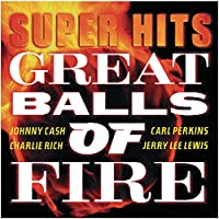 Great Balls of Fire Super Hits