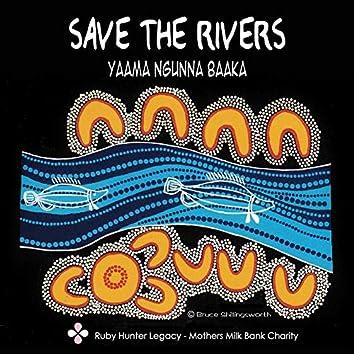 SAVE THE RIVERS (Yaama Ngunna Baaka)