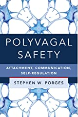 Polyvagal Safety: Attachment, Communication, Self-Regulation (IPNB) Hardcover