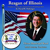 Reagan Of Illinois-a Symphony To Celebrete The Centennial Of President Ronald Regan's