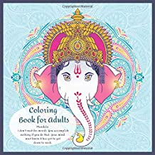 Coloring Book for Adults Mandala - I don't wait for moods. You accomplish nothing if you do that. Your mind must know it has got to get down to work.