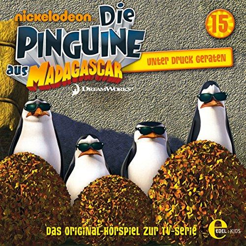 Unter Druck geraten (Die Pinguine aus Madagascar 15) Titelbild