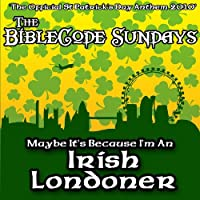 Maybe It's Because I'm An Irish Londoner