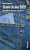 Jeans in der DDR. Vom tieferen Sinn einer Freizeithose